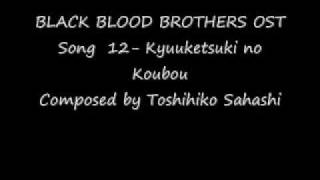 Black Blood Brothers OST 12 Kyuuketsuki no Koubou