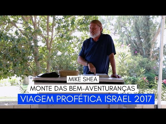 Viagem Profética ISRAEL - Monte das Bem-Aventuranças - Mike Shea