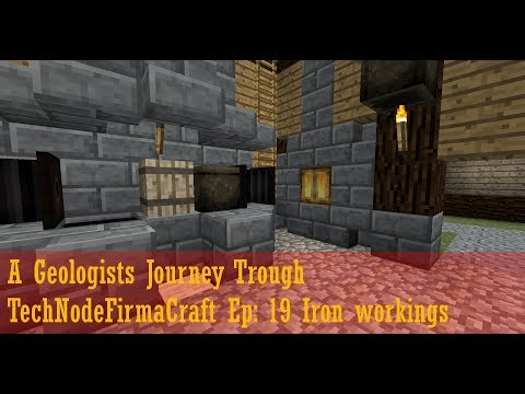 A Geologists Journey Trough TechNodeFirmaCraft Ep: 19 Ironworkings