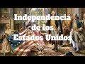 LA INDEPENDENCIA de los ESTADOS UNIDOS:  Causas y consecuencias