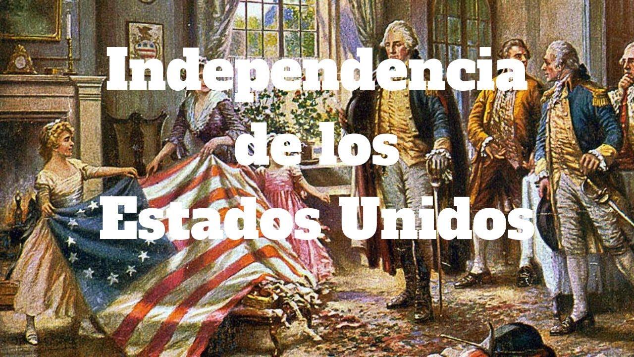La Independencia De Los Estados Unidos Causas Y