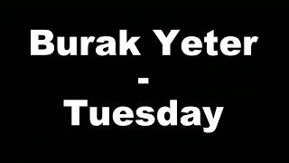 Burak Yeter - Tuesday (Hungarian lyrics\Magyar felirat)