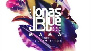 Jonas Blue ft. William Singe - Mama (Jason Reilly Remix) (Speed Up Mix)