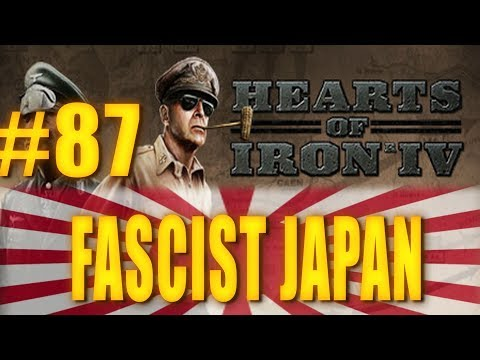 FASCIST JAPAN - Hearts of Iron IV Gameplay #87
