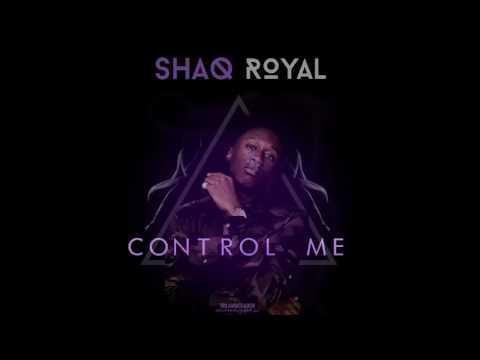 Shaq Royal Control me