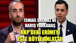 İsmail Saymaz ve Barış Yarkadaş AKP'deki erimeyi işte böyle anlattı!