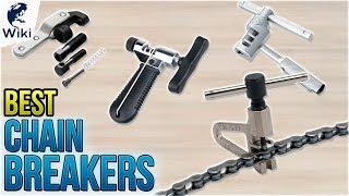8 Best Chain Breakers 2018