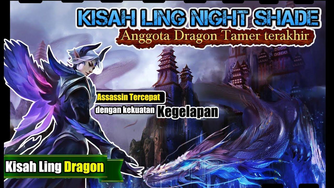 KISAH NYATA LING DRAGON SQUAD !! ✅ ASSASSIN TERKUAT DARI DRAGON TAMER !! ✔️ NIGHT SHADE ✅