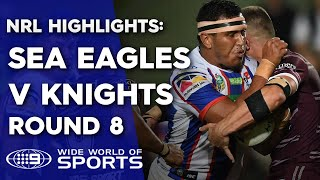NRL Highlights: Manly Sea Eagles v Newcastle Knights – Round 8