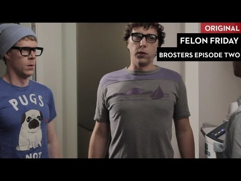 Felon Friday: Brosters Episode 2