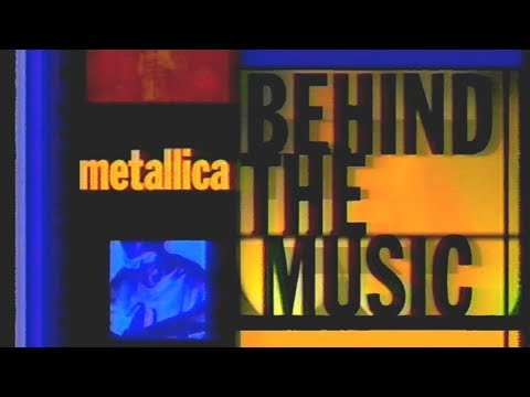 Metallica - VH1 Behind The Music (1998) [Full TV Special]