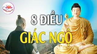 Giác Ngộ Để Tâm Luôn Thanh Tịnh  An Lạc - Phật Dạy 8 Điều Giác Ngộ Của Bậc Đại Nhân Rất Hay.