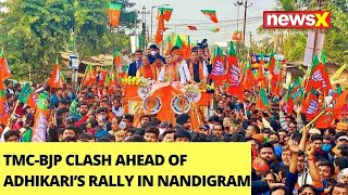 TMC-BJP Clash Ahead Of Suvendu Adhikari's Rally In Nandigram | NewsX