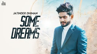Some Dreams (Jatinder Dhiman) Mp3 Song Download