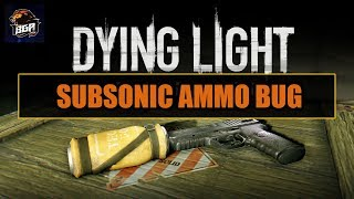 Subsonic Ammo Bug Dying Light Content Drop 2 2017 DLC