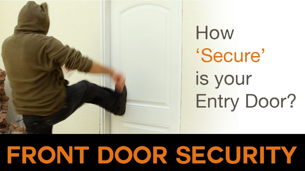 Locked Door Foyer Bonfire : Front door security how secure is your youtube