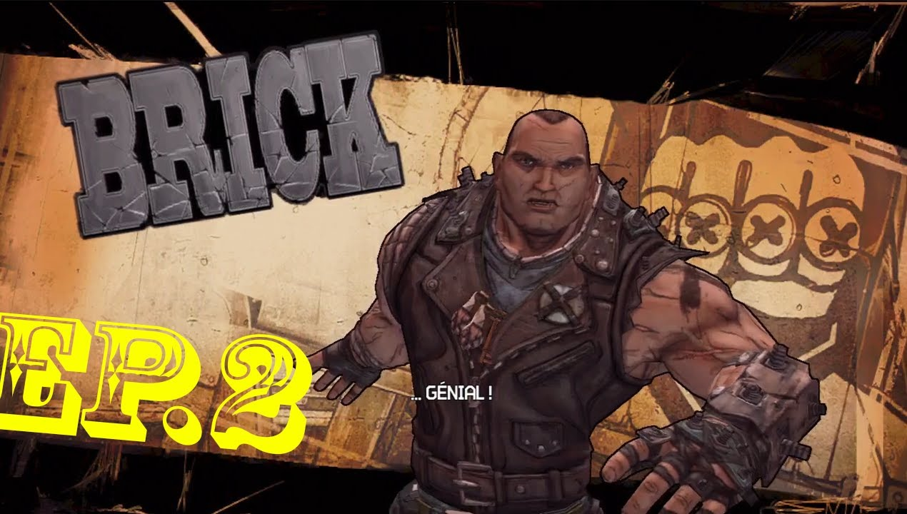 Let's play borderlands 2 ! Ep 2 Brick, le roi des Mastocs ... Borderlands Characters Brick