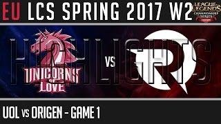 uol vs og game 1 highlights eu lcs w2d1 spring 2017 unicorns of love vs origen g1