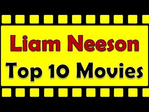 Liam Neeson Top 10 Movies | Liam Neeson Best Movies | Liam ...
