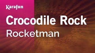 Karaoke Crocodile Rock - Rocketman *