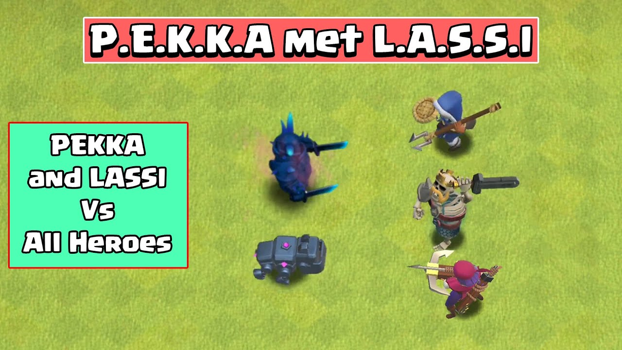 PEKKA + LASSI VS ALL HEROES | CLASH OF CLANS | PEKKA VS Barbarian King, Archer Queen, Royal Champion