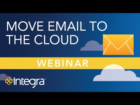 Email in the Cloud: Spend Less/Get More with a Hosted Microsoft Exchange | Integra Webinar