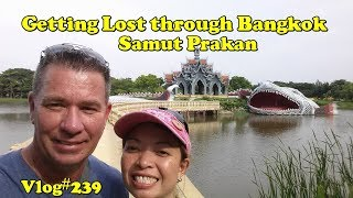 Vlog#239 Don't miss a turn in Thailand! You'll end up lost in BANGKOK.