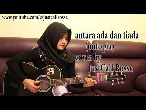 Download Lagu Justcall Rose - Antara Ada Dan Tiada (Cover)