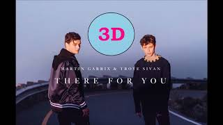 Martin Garrix & Troye Sivan [3D AUDIO] - There For You