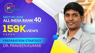 Dr Praveen NEET-PG 2018 All India Rank 40  - Preparation Strategy