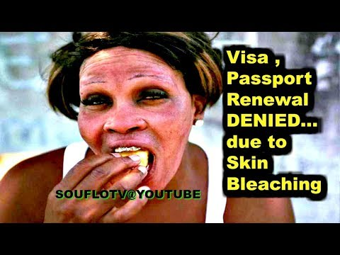 Visa and Passport renewal  denied because of skin bleaching