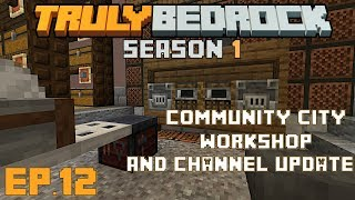 Truly Bedrock S1 E12 Building the community city storage workshop and big channel update