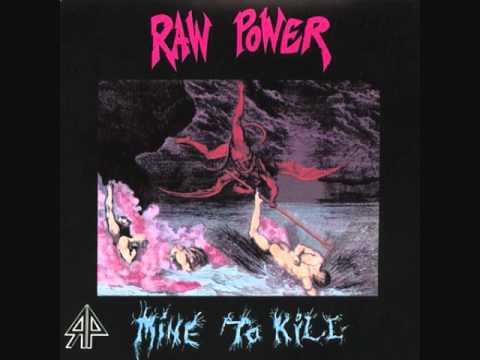 Raw Power - What Was The Last Thing - Mine To Kill 1986