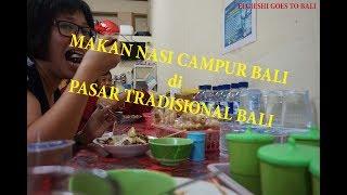 Membaur Dengan Warga Lokal Bali, Makan Di Pasar Tabanan-Bali