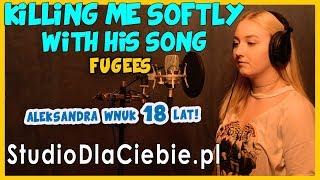 Killing Me Softly With His Song - Fugees (cover by Aleksandra Wnuk) #1068