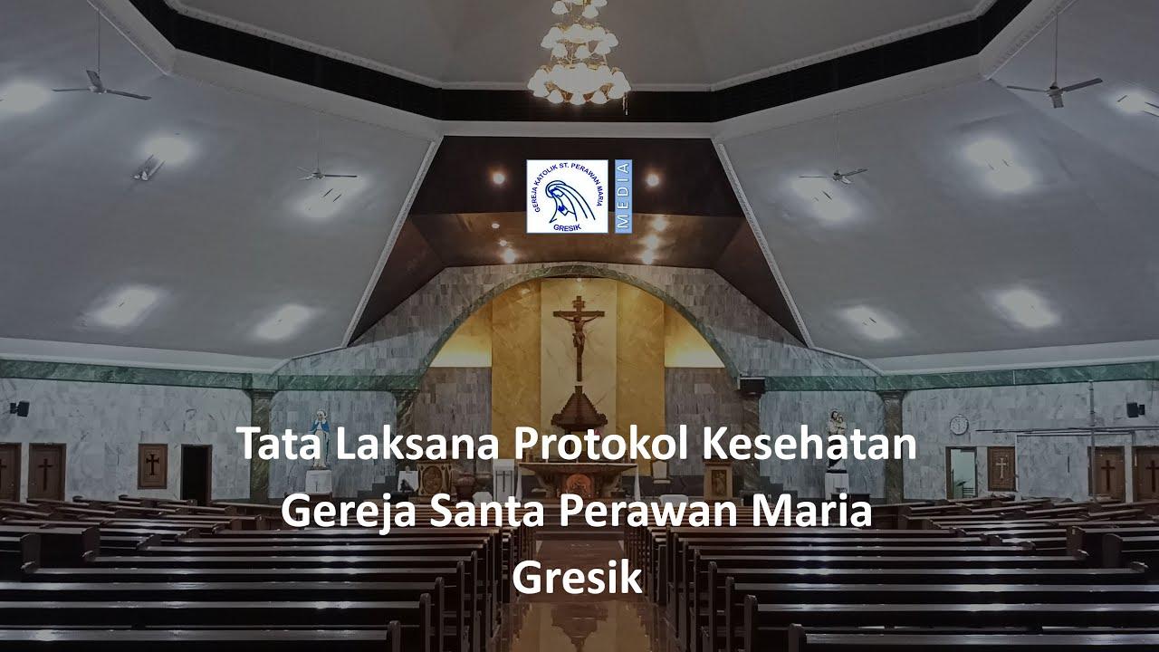 Tata Laksana Protokol Kesehatan Gereja St Perawan Maria Gresik Youtube