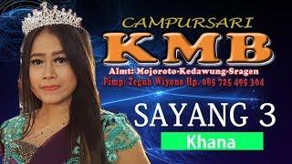 Sayang 3 Khana C ursari KMB Cendol Dawet ARS Audio HVS SRAGEN HD.mp3