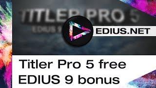 EDIUS.NET Podcast - Titler Pro 5 as free EDIUS 9 Bonus incl. OFX Plug-in Bridge
