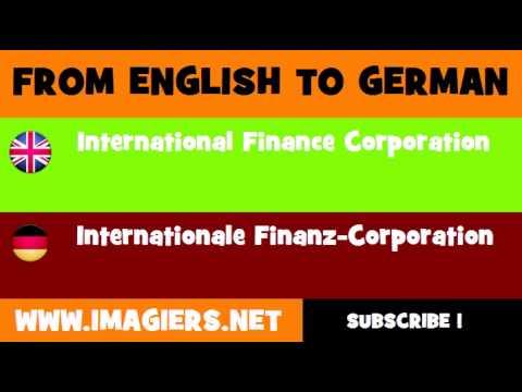 DEUTSCH   ENGLISCH  = Internationale Finanz Corporation