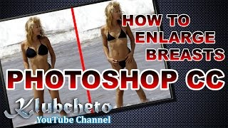 How to Enlarge Breasts (boobs) in Photoshop CC