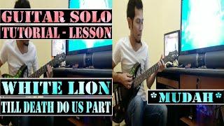 Gambar cover White Lion - Till Death Do Us Part ( GUITAR LESSON )