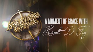 A Moment of Grace with Harriett D. Foy