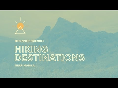 10 Beginner Friendly Hiking Destinations Near Manila