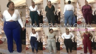 MY BOYFRIEND PICKS OUT MY OUTFITS 👀🍑💆🏾   Fashion Nova Try-On Haul   Plus Size
