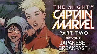 Mighty Captain Marvel- Part 2 (Featuring Japanese Breakfast)