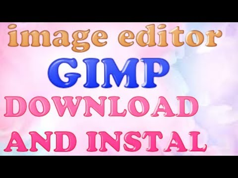 GIMP software : How to download and install it made simple (2019) thumbnail