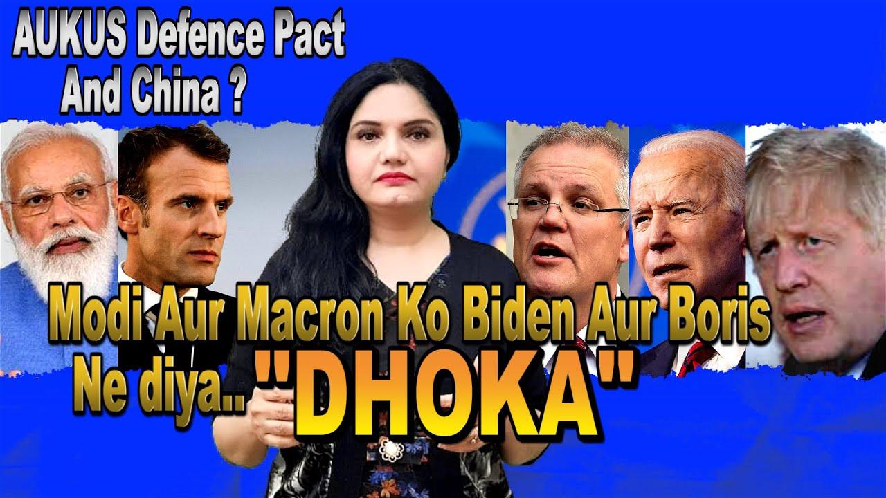 Modi Aur Macron Ko Biden Aur Boris Ne diya Dhoka ?? AUKUS Defence Pact And China ?