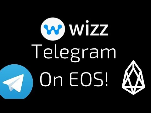 WIZZ Chat Is Telegram On EOS! Full Tutorial