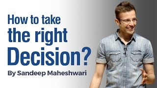 How to take the Right Decision? By Sandeep Maheshwari I Hindi thumbnail