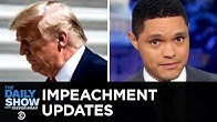 Trump's Potential Impeachment Snowballs | The Daily Show
